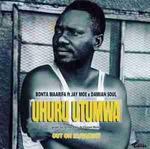Bonta - Uhuru Utumwa Ft. Jay Moe & Damian Soul
